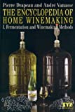 Andre Vanasse: The Encyclopedia of Home Winemaking: Fermentation and Winemaking Methods
