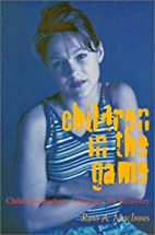 Children In The Game by Ross A. MacInnes
