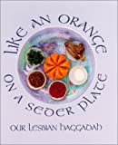 Simkin, Ruth: Like an Orange on a Seder Plate: Our Lesbian Haggadah