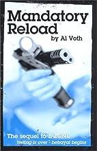 Mandatory Reload by Al Voth
