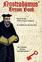 Nostradamus' Dream Book: His Truthful…