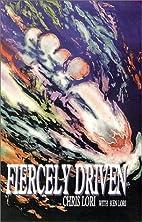 Fiercely Driven by Chris Lori