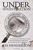 Henderson, Les: Under Investigation: The Inside Story of the Florida Attorney General's Investigation of Wilhelmina Scouting Network, the Largest Model and Talent Scam in America