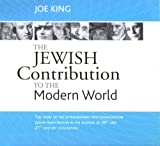 King, Joe: The Jewish Contribution to the Modern World