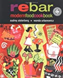 Alsterberg, Audrey: Rebar Modern Food Cookbook