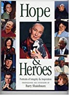 Hope & Heroes: Portraits of Integrity and…