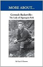 Gertrude Baskerville - The Lady of Algonquin…