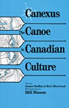 Canexus: The Canoe in Canadian Culture by…