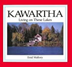 Kawartha: Living on These Lakes by Enid L…