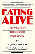 Eating Alive: Prevention Thru Good Digestion…