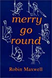 Robin Maxwell: Merry-Go-Round: A Novel