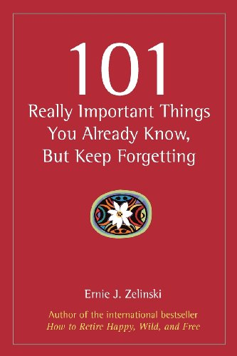 101-really-important-things-you-already-know-but-keep-forgetting-how-to-make-your-life-more-enjoyable-day-by-day-year-by-year