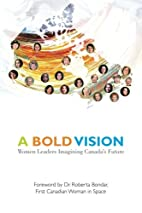 A Bold Vision: Women Leaders Imagining…