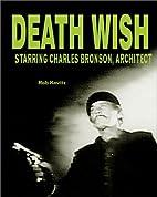 Death wish, starring Charles Bronson,…