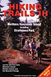 Blier, Richard K.: Hiking Trails III: Northern Vancouver Island  Great Central Lake to Cape Scott Featuring Strathcona Park and for the First Time Malcolm Island Nootka Island and the Bea