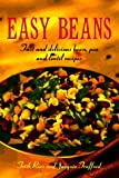 Ross, Patricia: Easy Beans: Fast and Delicious Bean, Pea, and Lentil Recipes