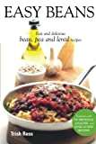 Ross, Trish: Easy Beans: Fast and Delicious Bean, Pea, and Lentil Recipes