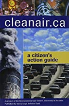 Cleanair.Ca: A Citizen's Guide to Action by…
