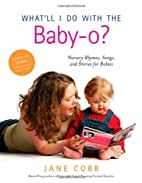 What'll I Do with the Baby-o?: Nursery…