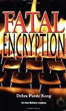 Fatal Encryption (Alex Bellamy mystery) by…