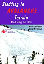Sledding in Avalanche Terrain: Reducing the…