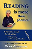 Goodman, Vera: Reading Is More Than Phonics!: A Parents' Guide for Reading With Beginning - Discouraged Readers