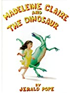 Madeleine Claire and the Dinosaur by Jerald…