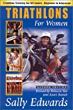Edwards, Sally: Triathlons for Women: Triathlon Training for All Levels-Beginner to Advanced
