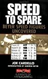 Cardello, Joe: Speed to Spare: Beyer Speed Figures Uncovered
