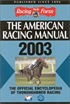 The American Racing Manual 2003 by Steve…