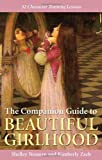 Noonan, Shelley: The Companion Guide To Beautiful Girlhood: 32 Character Training Lessons