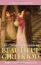 The Companion Guide to Beautiful Girlhood by…