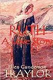 Traylor, Ellen Gunderson: Ruth - A Love Story