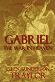 Traylor, Ellen G.: Gabriel - The War in Heaven (Gabriel - God's Hero)