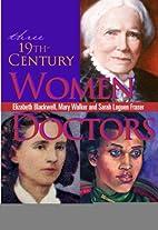Three 19th-Century Women Doctors: Elizabeth…