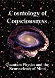 Deepak Chopra: Cosmology of Consciousness: Quantum Physics & Neuroscience of Mind