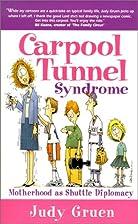 Carpool Tunnel Syndrome: Motherhood As…