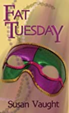 Fat Tuesday by Susan Vaught