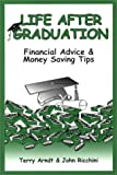 Ricchini, John: Life after Graduation: Financial Advice & Money Saving Tips