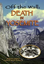Off the Wall: Death in Yosemite by Michael…