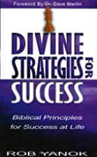 Divine Strategies For Success by Rob Yanok