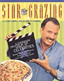 Schwartz, Harry: Star Grazing: A Cookbook Created in the Homes of Celebrities