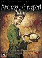 Madness in Freeport by William Simoni
