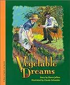 Vegetable Dreams/Huerto sonado (Bilingual in…