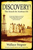Discovery!: The Search for Arabian Oil by…