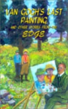Van Gogh's Last Painting and Other Stories…