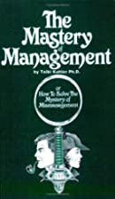 The Mastery of Management by Taibi Kahler;…
