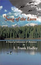 Song of the Loon by L. Frank Hadley