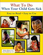 What To Do When Your Child Gets Sick (What…