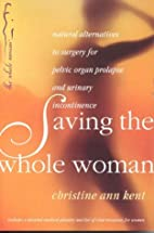 Saving the Whole Woman: Natural Alternatives…